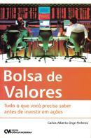 BOLSA DE VALORES - TUDO O QUE VOCE PRECISA SABER ANTES DE INVESTIR EM ACOES
