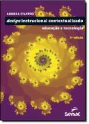 DESIGN INSTRUCIONAL CONTEXTUALIZADO - EDUCACAO E TECNOLOGIA - 3ª EDICAO