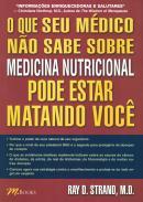 O QUE SEU MEDICO NAO SABE SOBRE MEDICNA NUTRICIONAL PODE ESTAR MATANDO VOCE