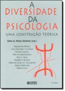 DIVERSIDADE DA PSICOLOGIA - UMA CONSTRUCAO TEORICA - 4º ED