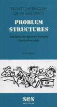 PROBLEM STRUCTURES - EXPLICACOES GRAMATICAIS EM  PORTUGUES E EXERCICIOS EM INGLES