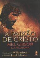 A PAIXAO DE CRISTO - MEL GIBSON E A FILOSOFIA