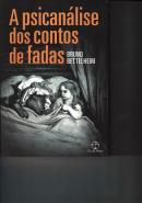 A PSICANALISE DOS CONTOS DE FADAS