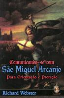 COMUNICANDO-SE COM SAO MIGUEL ARCANJO - PARA ORIENTACAO E PROTECAO