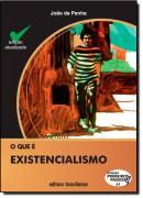 QUE E EXISTENCIALISMO, O