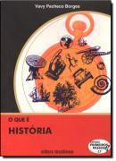 QUE E HISTORIA, O