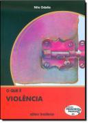 QUE E VIOLENCIA, O