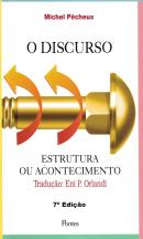 O DISCURSO - ESTRUTURA OU ACONTECIMENTO