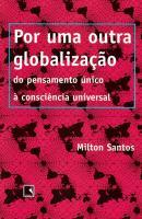 POR UMA OUTRA GLOBALIZACAO - DO PENSAMENTO UNICO A CONSCIENCIA UNIVERSAL