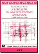 EDUCACAO EM NOVAS PERSPECTIVAS SOCIOLOGICAS, A