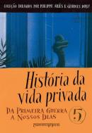 HISTORIA DA VIDA PRIVADA - VOL. 5 - DA PRIMEIRA GUERRA A NOSSOS DIAS - EDICAO DE BOLSO