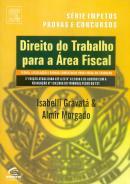 DIREITO DO TRABALHO PARA A AREA FISCAL  3ª EDICAO