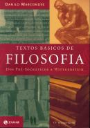 TEXTOS BASICOS DE FILOSOFIA - DOS PRE-SOCRATICOS A WITTGENSTEIN - 6ª EDICAO