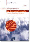 GERENCIAMENTO DE PROJETOS DE DESENVOLVIMENTO - CONCEITOS,  INSTRUMENTOS E APLICACOES