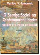 SERVICO SOCIAL NA CONTEMPORANEIDADE - TRABALHO E FORMACAO PROFISSIONAL