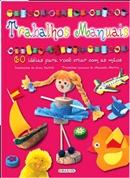 TRABALHOS MANUAIS - 60 IDEIAS