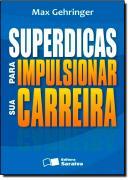 SUPERDICAS PARA IMPULSIONAR SUA CARREIRA