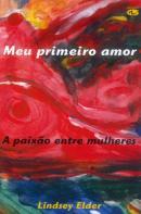 MEU PRIMEIRO AMOR - PAIXAO ENTRE MULHERES