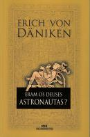 ERAM OS DEUSES ASTRONAUTAS?- 61ª ED.