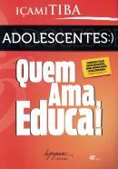 ADOLESCENTES - QUEM AMA, EDUCA! - 2ª ED