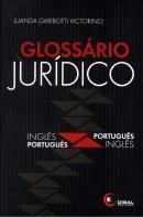 GLOSSARIO JURIDICO - INGLES / PORTUGUES - PORTUGUES / INGLES