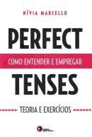 PERFECT TENSES - COMO ENTENDER E EMPREGAR