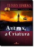 ANTRAX, A CRIATURA (SERIE A VIAGEM - VOL. 2)