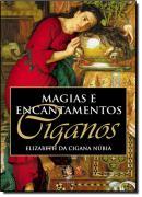 MAGIAS E ENCANTAMENTOS CIGANOS