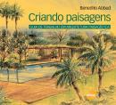 CRIANDO PAISAGENS - GUIA DE TRABALHO EM ARQUITETURA PAISAGISTICA  3ª EDICAO