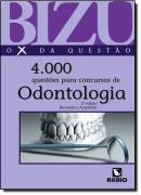 BIZU DE ODONTOLOGIA - 4000 QUESTOES SELECIONADAS PARA CONCURSOS