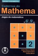 CADERNOS DE MATHEMA - JOGOS DE MATEMATICA DE 6º A 9º ANO