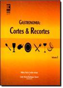 GASTRONOMIA - CORTES & RECORTES