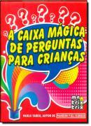 A CAIXA MAGICA DE PERGUNTAS PARA CRIANCAS