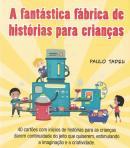 FANTASTICA FABRICA DE HISTORIAS PARA CRIANCAS, A
