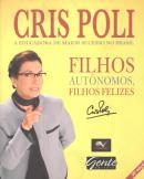 FILHOS AUTONOMOS, FILHOS FELIZES - 2ª ED