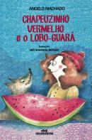 CHAPEUZINHO VERMELHO E O LOBO-GUARA