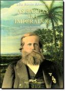 AS BARBAS DO IMPERADOR - D. PEDRO II, UM MONARCA NOS TROPICOS