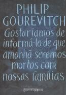 GOSTARIAMOS DE INFORMA-LO DE QUE AMANHA SEREMOS MORTOS COM NOSSAS FAMILIAS - EDICAO DE BOLSO