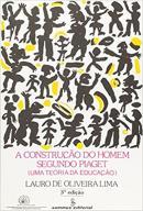 CONSTRUCAO DO HOMEM SEGUNDO PIAGET, A