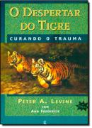 DESPERTAR DO TIGRE, O - CURANDO O TRAUMA