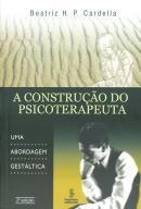 A CONSTRUCAO DO PSICOTERAPEUTA