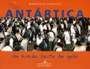 ANTARTICA, UM MUNDO FEITO DE GELO