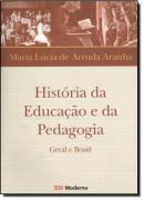 HISTORIA DA EDUCACAO E DA PEDAGOGIA: GERAL E BRASIL - 3ª ED