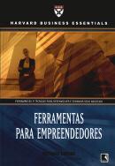 FERRAMENTAS PARA EMPREENDEDORES - FERRAMENTAS E TECNICAS PARA DESENVOLVER E EXPANDIR SEUS NEGOCIOS