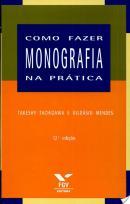 COMO FAZER MONOGRAFIA NA PRATICA - 12ª ED
