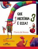 QUE HISTORIA E ESSA? - VOLUME 3