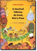 INCRIVEL FABRICA DE COCO, XIXI E PUM, A