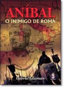 ANIBAL - O INIMIGO DE ROMA
