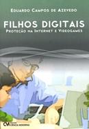 FILHOS DIGITAIS - PROTECAO NA INTERNET E VIDEOGAMES