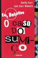 EU, DETETIVE - VOL. 1 - O CASO DO SUMICO